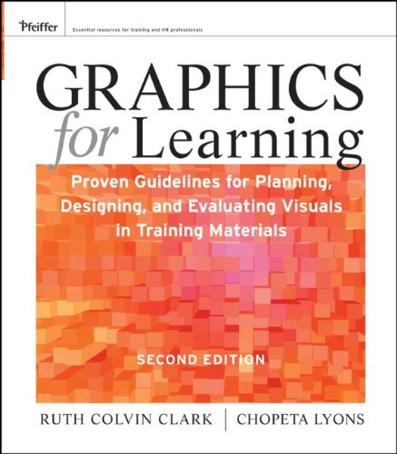 Graphics for Learning Proven Guidelines for Planning, Designing, and Evaluating Visuals in Training Materials 2nd 2011 edition cover