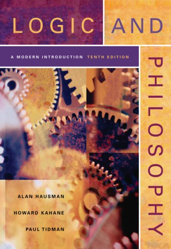 Logic and Philosophy A Modern Introduction 10th 2007 (Revised) edition cover