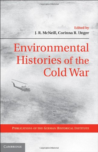 Environmental Histories of the Cold War   2010 9780521762441 Front Cover