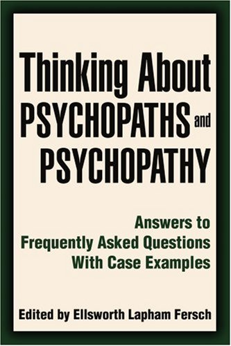 Thinking about Psychopaths and Psychopathy Answers to Frequently Asked Questions with Case Examples N/A edition cover