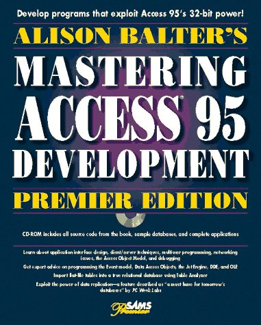 Alison Balter's Mastering Access 95 Development Premier Edition  1996 9780672309441 Front Cover