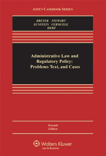 Administrative Law and Regulatory Policy Problems Text and Cases 7th 2011 (Revised) edition cover