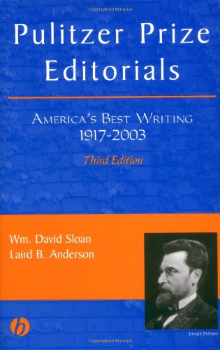 Pulitzer Prize Editorials America's Best Writing, 1917 - 2003 3rd 2007 edition cover