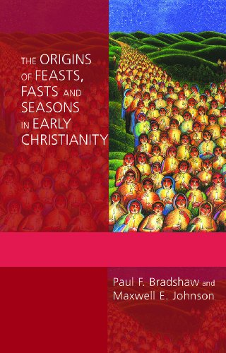 Origins of Feasts, Fasts, and Seasons in Early Christianity   2010 9780814662441 Front Cover