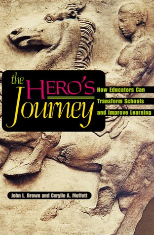 Hero's Journey How Educators Can Transform Schools and Improve Learning  1999 edition cover