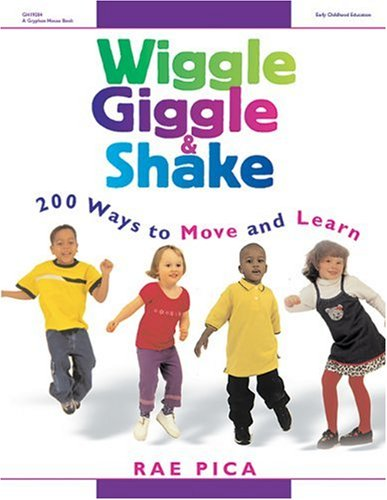 Wiggle Giggle and Shake 200 Ways to Move and Learn  2001 9780876592441 Front Cover