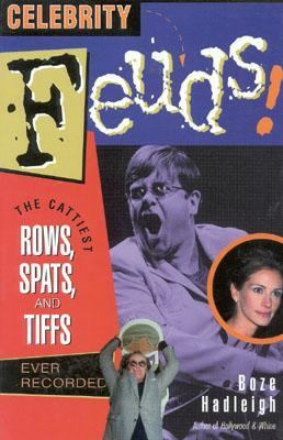 Celebrity Feuds The Cattiest Rows, Spats and Tiffs Ever Recorded  1999 9780878332441 Front Cover