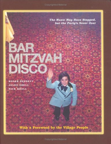 Bar Mitzvah Disco The Music May Have Stopped, but the Party's Never Over  2005 edition cover