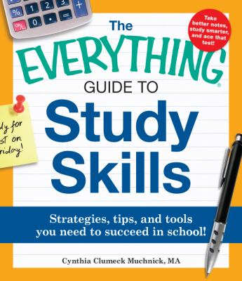 Everything Guide to Study Skills Strategies, Tips, and Tools You Need to Succeed in School!  2011 edition cover