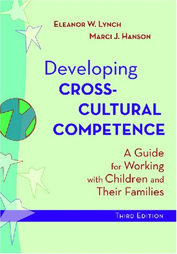Developing Cross-Cultural Competence A Guide for Working with Children and Their Families 3rd 2004 edition cover