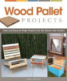 Wood Pallet Projects Cool and Easy-To-Make Projects for the Home and Garden  2013 edition cover