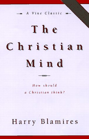 Christian Mind : How Should a Christian Think? 1st (Student Manual, Study Guide, etc.) edition cover