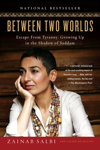 Between Two Worlds Escape from Tyranny - Growing up in the Shadow of Saddam N/A edition cover