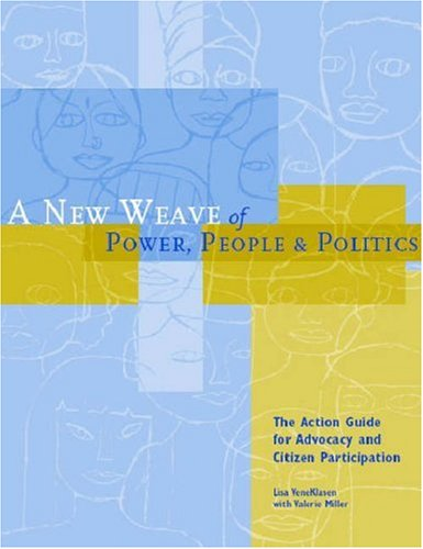 New Weave of Power, People and Politics The Action Guide for Advocacy and Citizen Participation  2007 edition cover