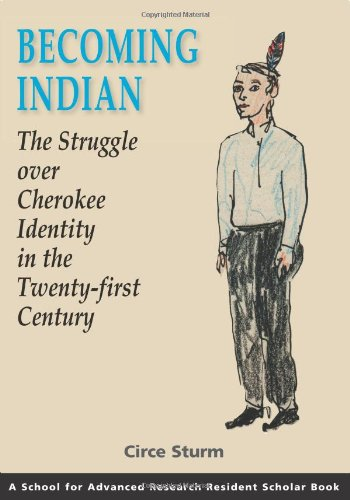 Becoming Indian The Struggle over Cherokee Identity in the Twenty-First Century  2010 edition cover