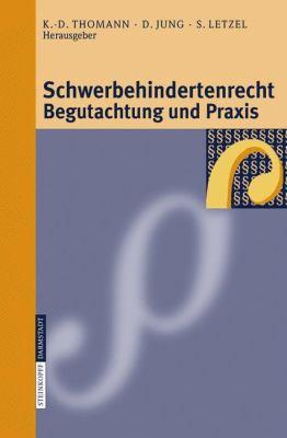 Schwerbehindertenrecht, Begutachtung und Praxis Grundlagen - Begutachtungsrichtlinien - Perspektiven F�r Die Zukunft  2006 9783798516441 Front Cover