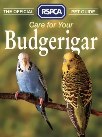 Care for Your Budgerigar (RSPCA Pet Guides) N/A edition cover