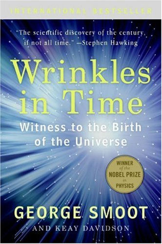 Wrinkles in Time Witness to the Birth of the Universe N/A 9780061344442 Front Cover