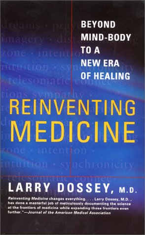 Reinventing Medicine Beyond Mind-Body to a New Era of Healing  1999 edition cover
