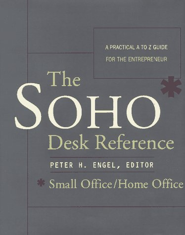S. O. H. O. Desk Reference A Practical A to Z Guide for the Entrepreneurs, Small Office and Home Office  1997 9780062701442 Front Cover