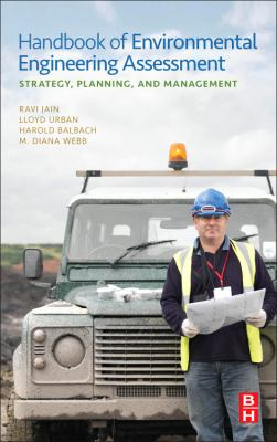 Handbook of Environmental Engineering Assessment Strategy, Planning, and Management  2012 9780123884442 Front Cover
