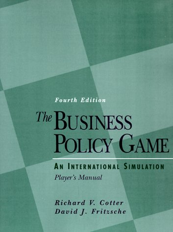 Business Policy Game An International Simulation: Player's Manual 4th 1995 9780133391442 Front Cover