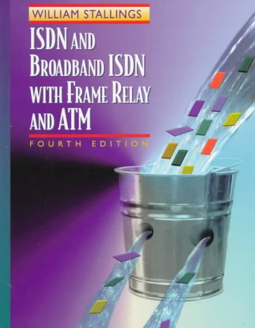 ISDN and Broadband ISDN with Frame Relay and ATM  4th 1999 edition cover