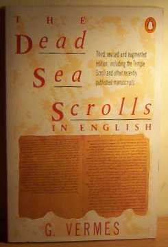 Dead Sea Scrolls in English Including Temple Scroll other Recently Published Manuscripts 3RD rev Augmented E 3rd (Revised) edition cover
