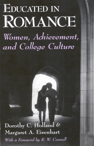 Educated in Romance Women, Achievement, and College Culture N/A edition cover