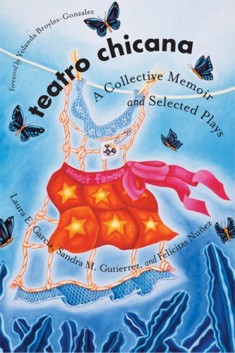 Teatro Chicana A Collective Memoir and Selected Plays  2008 9780292717442 Front Cover