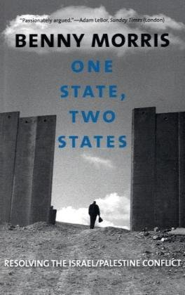 One State, Two States Resolving the Israel/Palestine Conflict  2010 edition cover