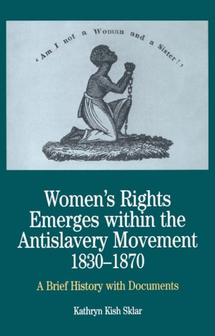 Women's Rights Emerges Within the Anti-Slavery Movement, 1830-1870 A Short History with Documents  2000 edition cover