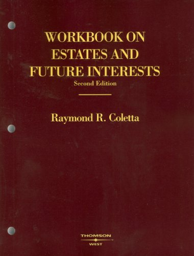 Workbook on Estates and Future Interests  2nd 2007 (Revised) edition cover