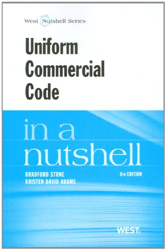 Stone and Adams' Uniform Commercial Code in a Nutshell, 8th  8th 2012 (Revised) 9780314277442 Front Cover