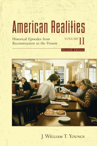 American Realities Volume II Historical Episodes from Reconstruction to the Present 7th 2007 (Revised) edition cover
