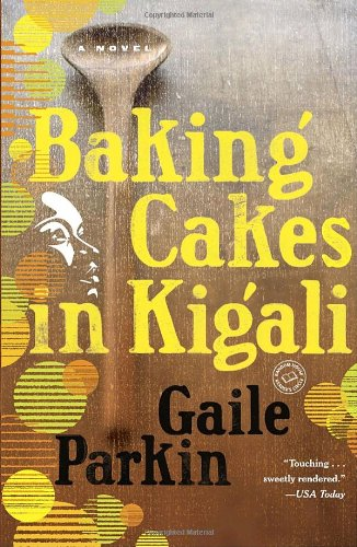 Baking Cakes in Kigali A Novel N/A edition cover