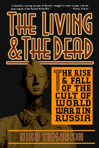 Living and the Dead The Rise and Fall of the Cult of World War II in Russia N/A edition cover