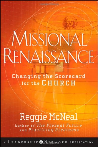 Missional Renaissance Changing the Scorecard for the Church  2009 edition cover