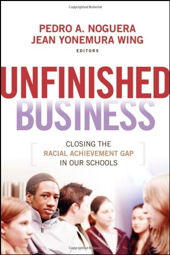 Unfinished Business Closing the Racial Achievement Gap in Our Schools  2006 edition cover