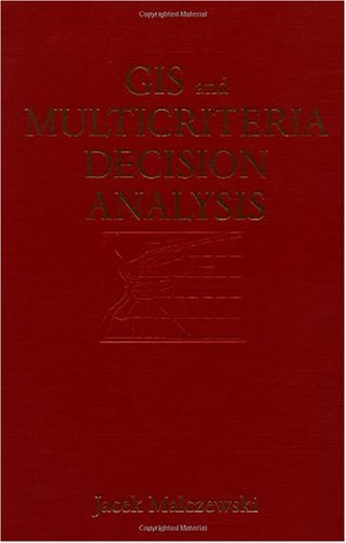 GIS and Multicriteria Decision Analysis   1999 9780471329442 Front Cover