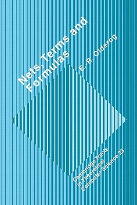Nets, Terms and Formulas Three Views of Concurrent Processes and Their Relationship  1991 9780521400442 Front Cover