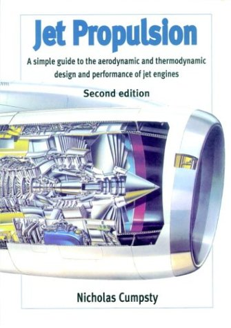 Jet Propulsion A Simple Guide to the Aerodynamic and Thermodynamic Design and Performance of Jet Engines 2nd 2003 (Revised) edition cover