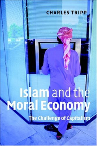 Islam and the Moral Economy The Challenge of Capitalism  2006 edition cover