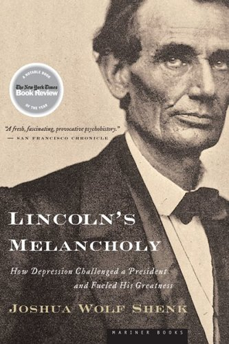 Lincoln's Melancholy How Depression Challenged a President and Fueled His Greatness  2005 edition cover