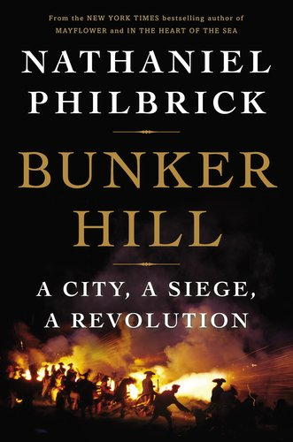 Bunker Hill A City, a Siege, a Revolution N/A edition cover