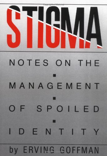 Stigma Notes on the Management of Spoiled Identity  1986 9780671622442 Front Cover