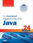 Sams Teach Yourself Programming with Java in 24 Hours  4th 2006 (Revised) 9780672328442 Front Cover