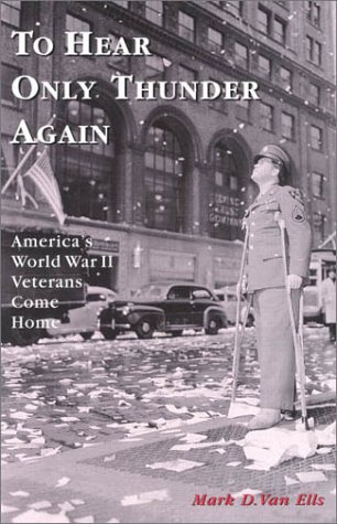 To Hear Only Thunder Again America's World War II Veterans Come Home  2001 edition cover