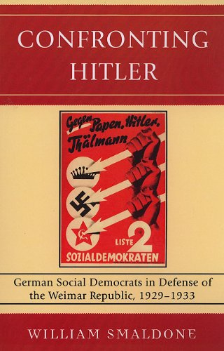 Confronting Hitler German Social Democrats in Defense of the Weimar Republic, 1929-1933 N/A edition cover