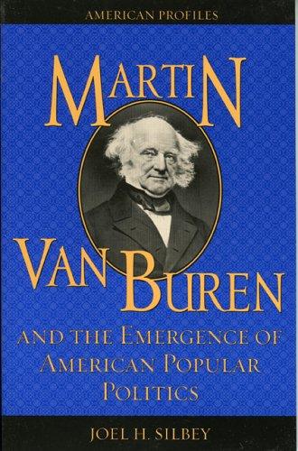 Martin Van Buren and the Emergence of American Popular Politics  Reprint edition cover